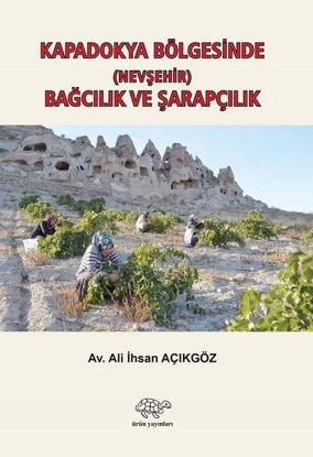 Kapadokya Bölgesinde (Nevşehir) Bağcılık ve Şarapçılık resmi