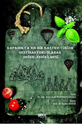 Kapadokya'nın Bir Gastro-Turizm Destinasyonu Olarak Değerlendirilmesi resmi