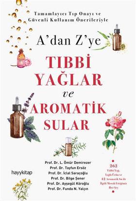 A'dan Z'ye Tıbbi Yağlar ve Aromatik Sular resmi