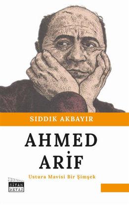 Ahmed Arif - Ustura Mavisi Bir Şimşek resmi